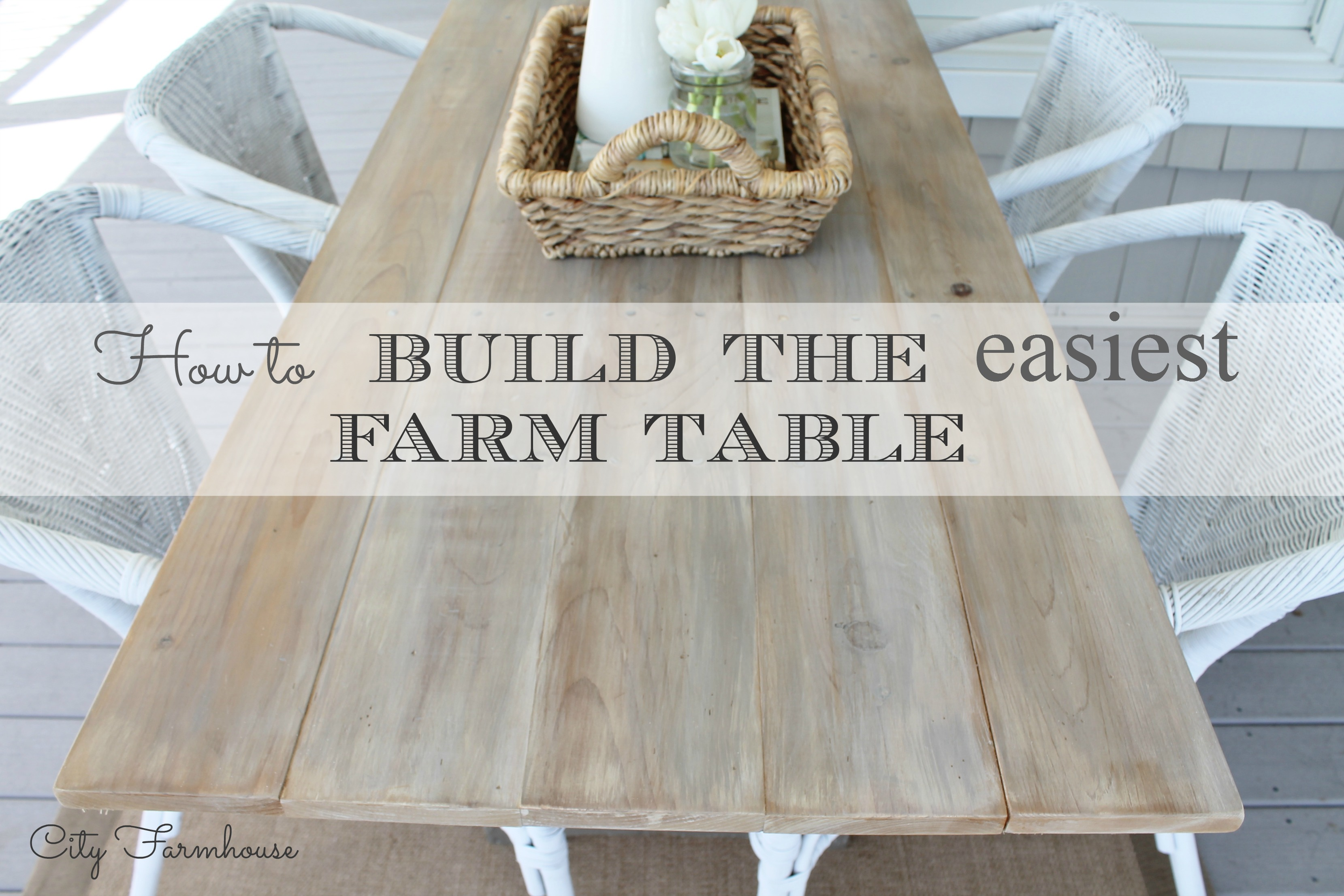 How to build the easiest farm table city farmhouse for Building a farmhouse