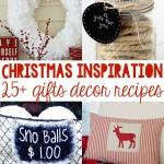 Christmas Inspiration 25+ Gift Ideas, Decor & Recipes