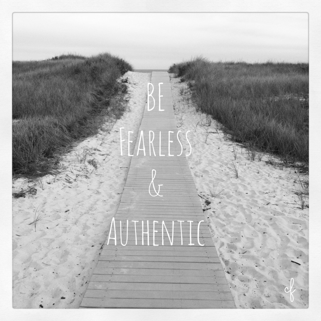 Be fearless & authentic beach