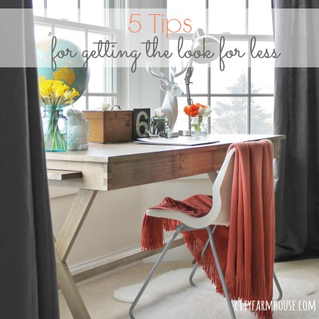 5 Tips For Getting The Look For Less {& My Campaign Desk}