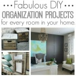 Fabulous DIY-Organization Projects For Every Room In Your Home