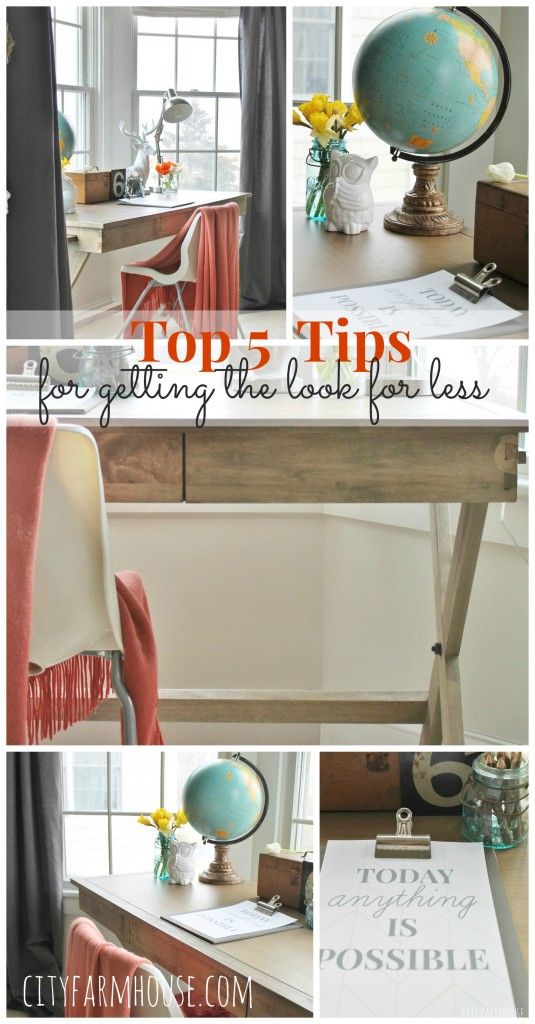 Top 5 tips for getting the look for less {City Farmhouse}