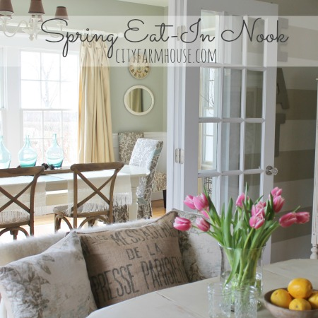 Spring Eat In Nook & Dining Room {City Farmhouse} Feature