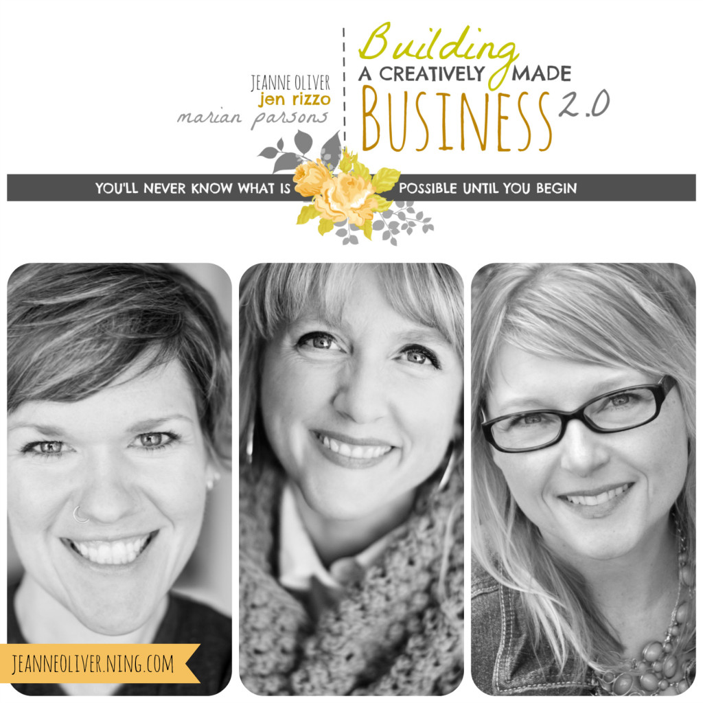 Building A Creatively Made Business 2.0, Jeanne Oliver, Marian Parsons & Jennifer Rizzo