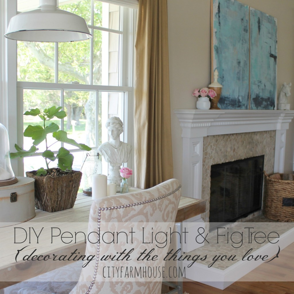 DIY Pendant Light & Fig Tree {decorating with the things you love}