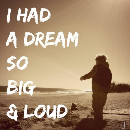 I had a dream so big & Loud Feature
