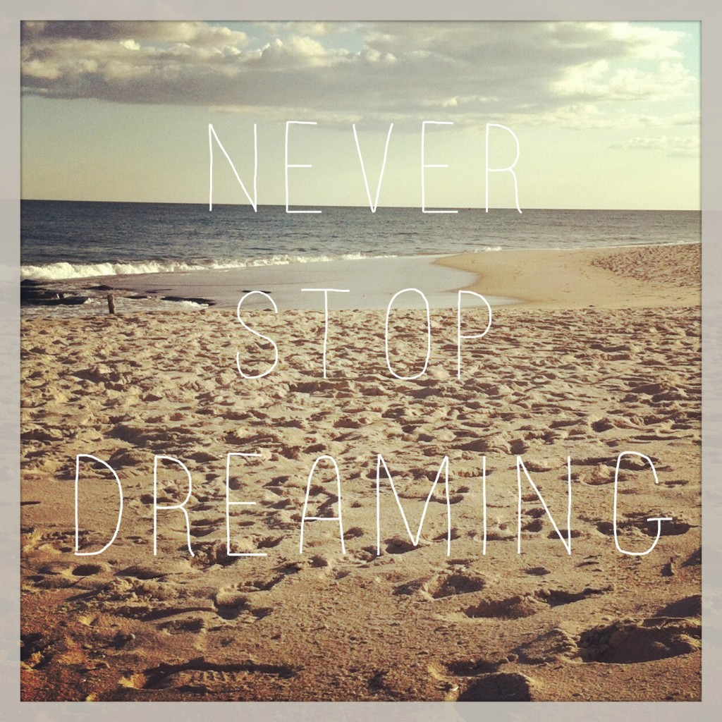 Quotes-Never Stop DReaming
