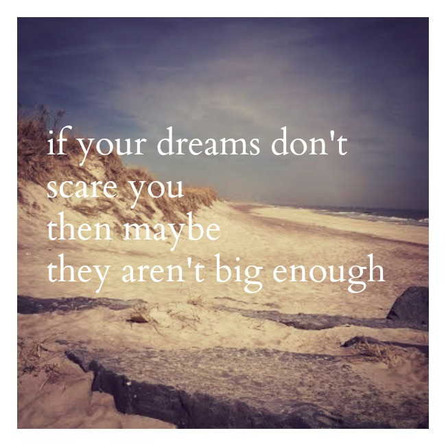 if your dreams dont scare you then..