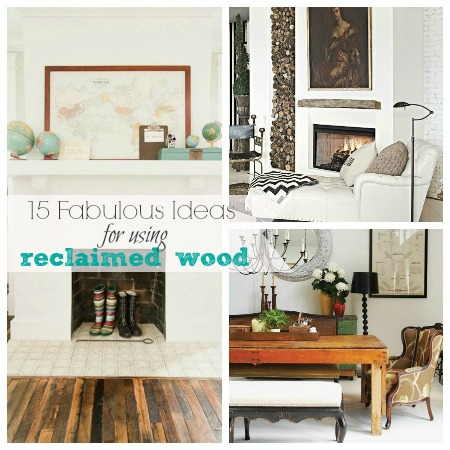 15 Fabulous Ideas For Using Reclaimed Wood