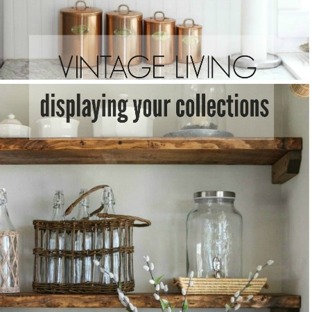 Vintage Living-Displaying Your Collections