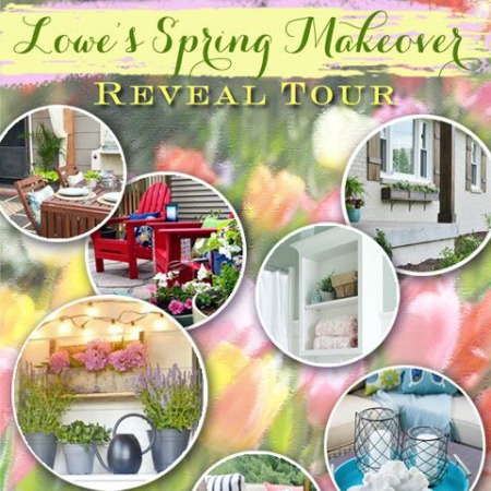 Lowe's Spring Makeover Reveal Tour