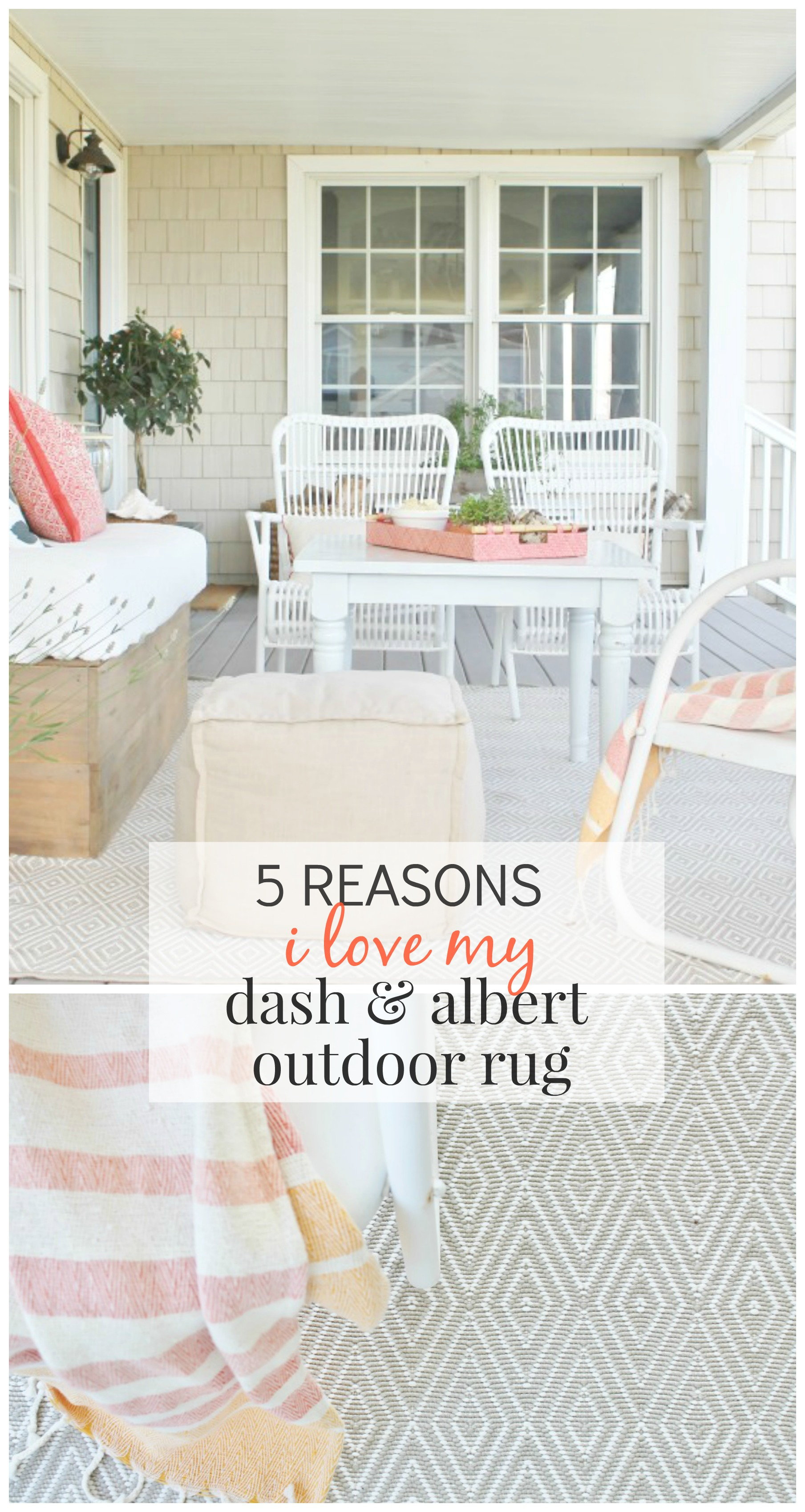 5 Reasons I Love My Dash & Albert Outdoor Rug