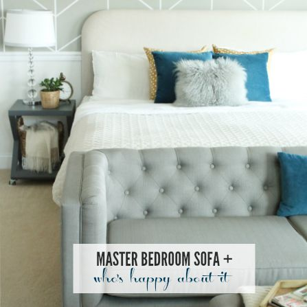 Master Bedroom Sofa + Who's Happy About It