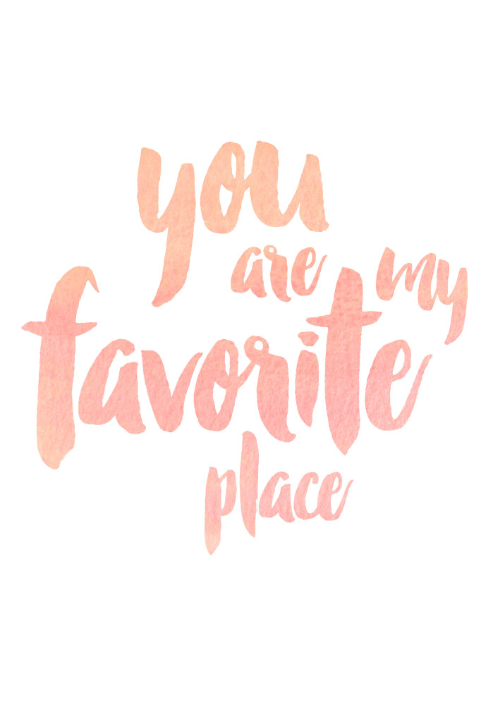 Free watercolor printable. You are my favorite place in blush.