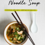 Thai Chicken Noodle Soup with Baby Bok Choy & Shiitake Mushrooms